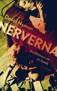 Nerverna : Berättelsen om en familj (e-bok) av