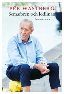 Semaforen och lodlinan  : En memoar (e-bok) av