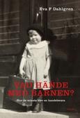 Vad hände med barnen? : Hur de minsta blev en handelsvara