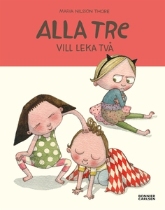 Alla tre vill leka två (e-bok) av Maria Nilsson