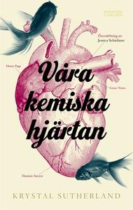 Våra kemiska hjärtan (e-bok) av Krystal Sutherl