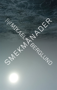 Smekmånader (e-bok) av Mikael Berglund