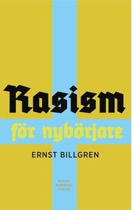 Rasism för nybörjare (e-bok) av Ernst Billgren