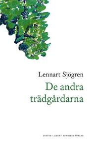 De andra trädgårdarna (e-bok) av Lennart Sjögre