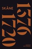 Skånes historia. Del 2 : 1376-1720