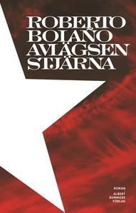 Avlägsen stjärna (e-bok) av Roberto Bolaño