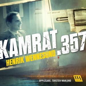 Kamrat .357 (ljudbok) av Henrik Wennesund