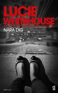 Nära dig (e-bok) av Lucie Whitehouse