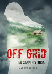 OFF GRID - En sann historia (e-bok) av Magnus L