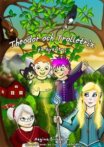 Theodor och Trolletrix på äventyr (e-bok) av Re