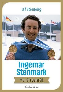 Ingemar Stenmark - mer än bara åk (e-bok) av Ul