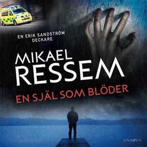 En själ som blöder (ljudbok) av Mikael Ressem