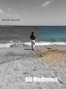 Bli Medveten (e-bok) av Michelle Idendahl