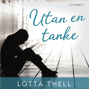 Utan en tanke (e-bok) av Lotta Thell