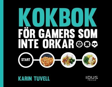 Kokbok för gamers som inte orkar (e-bok) av Kar