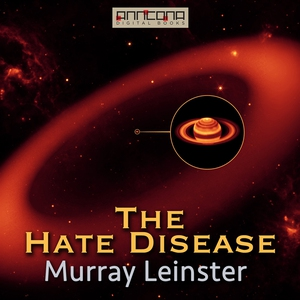 The Hate Disease (ljudbok) av Murray Leinster