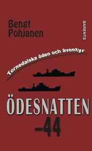 Ödesnatten -44 (e-bok) av Bengt Pohjanen
