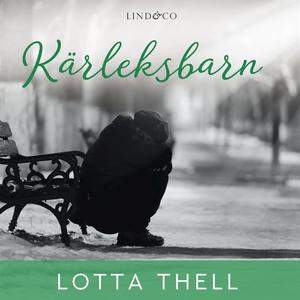 Kärleksbarn (e-bok) av Lotta Thell