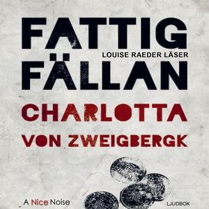 Fattigfällan (ljudbok) av Charlotta von Zweigbe