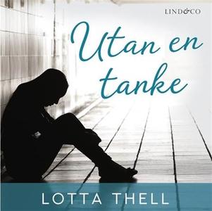 Utan en tanke (ljudbok) av Lotta Thell