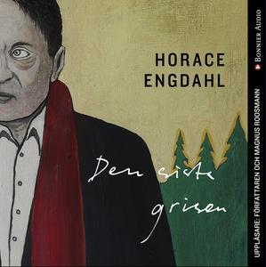 Den sista grisen (ljudbok) av Horace Engdahl