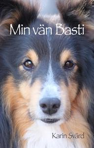 Min vän Basti (e-bok) av Karin Svärd
