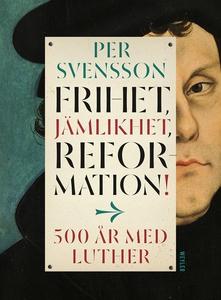 Frihet, jämlikhet, reformation! 500 år med Luth