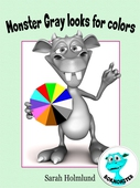 Monster Gray looks for colors! An illustrated children's book about colors