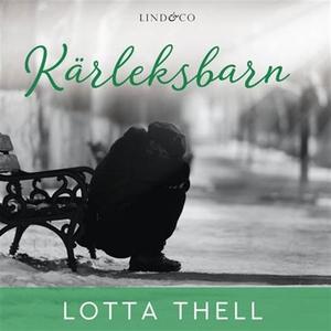 Kärleksbarn (ljudbok) av Lotta Thell