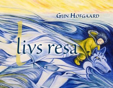 Livs resa (e-bok) av Gun Hofgaard