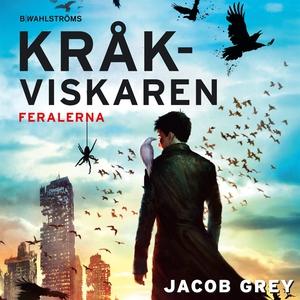 Kråkviskaren - Feralerna 1 (ljudbok) av Jacob G