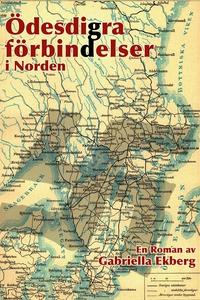 Ödesdigra förbindelser i Norden (e-bok) av Gabr