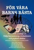 FÖR VÅRA BARNS BÄSTA - En nordisk antologi om: Tidig barnomsorg, evolutionen och psykisk ohälsa