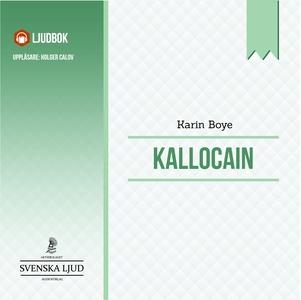 Kallocain (ljudbok) av Karin Boye