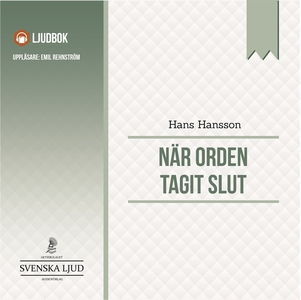 När orden tagit slut (ljudbok) av Hans Hansson
