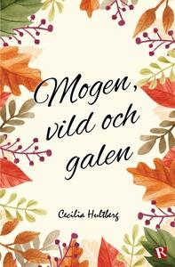 Mogen, vild och galen (e-bok) av Cecilia Hultbe