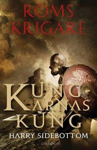 Roms krigare – Kungarnas kung (e-bok) av Harry