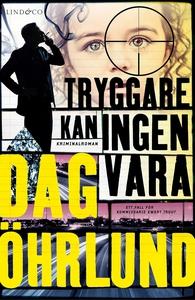 Tryggare kan ingen vara (e-bok) av Dag Öhrlund