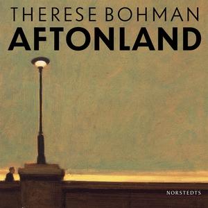 Aftonland (ljudbok) av Therese Bohman
