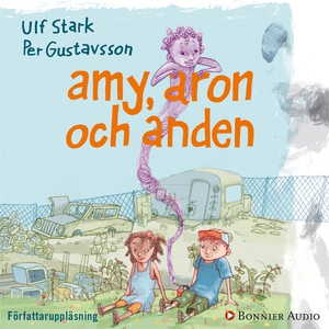 Amy, Aron och anden (ljudbok) av Ulf Stark