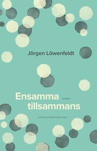Ensamma tillsammans (e-bok) av Jörgen Löwenfeld