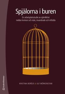 Spjälorna i buren (e-bok) av Kristina Boréus, U