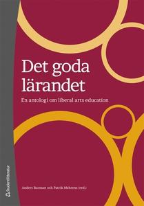 Det goda lärandet: En antologi om liberal arts