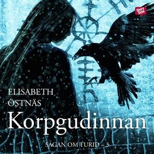 Sagan om Turid. Korpgudinnan (ljudbok) av Elisa