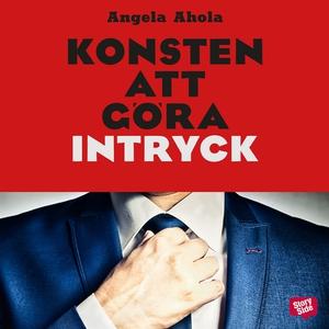 Konsten att göra intryck (ljudbok) av Angela Ah