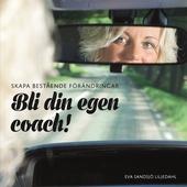 Skapa bestående förändringar - Bli din egen coach! Huvudbok Ljudbok