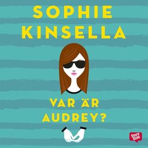 Var är Audrey? (ljudbok) av Sophie Kinsella