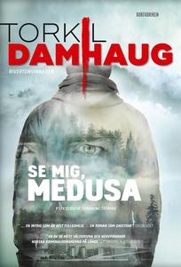 Se mig, Medusa (e-bok) av Torkil Damhaug