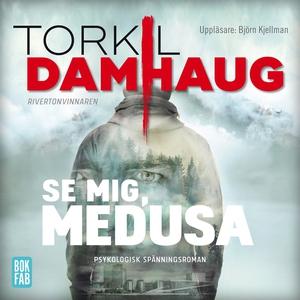 Se mig, Medusa (ljudbok) av Torkil Damhaug