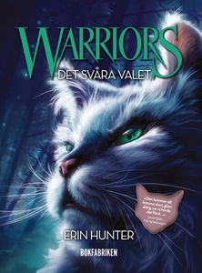 Warriors. Det svåra valet (e-bok) av Erin Hunte